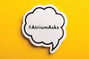 #AtriumAsks